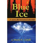 Blue Ice - the novel by Mark Cahill